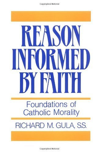 Reason Informed by Faith Foundations of Christian Morality N/A edition cover