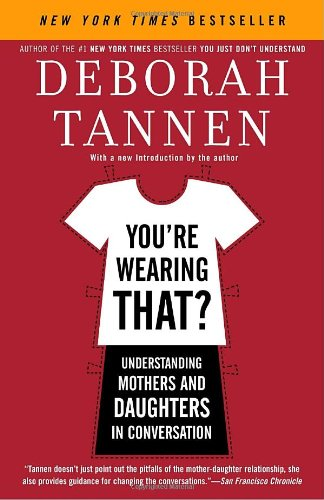 You're Wearing That? Understanding Mothers and Daughters in Conversation N/A edition cover