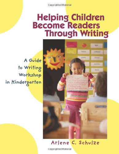 Helping Children Become Readers Through Writing A Guide to Writing Workshop in Kindergarten  2006 edition cover