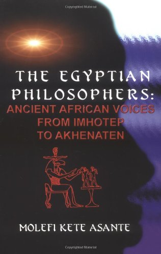 Egyptian Philosophers Ancient African Voices from Imhotep to Akhenaten  2000 edition cover
