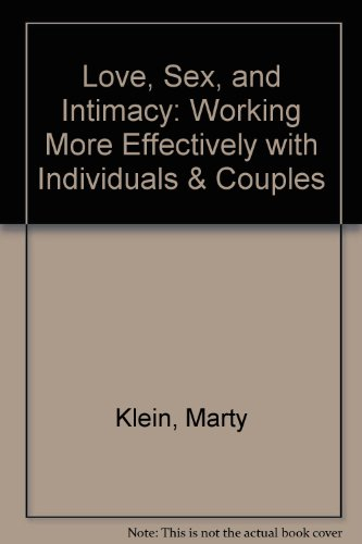 Love, Sex, & Intimacy: Working More Effectively With Individuals and Couples  2012 edition cover