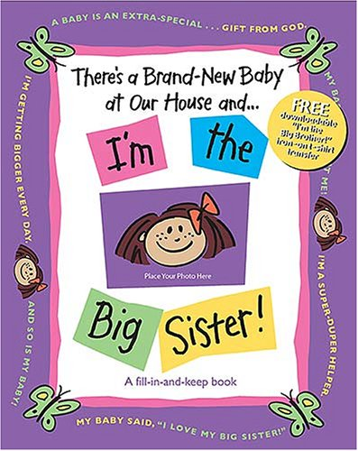 There's a Brand-New Baby at Our House and ... I'm the Big Sister!   2007 9781400309665 Front Cover