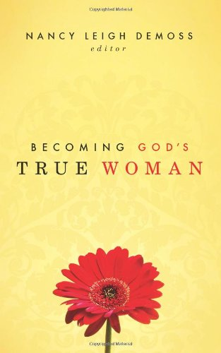 Becoming God's True Woman  2nd 2008 edition cover