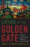 Latinos at the Golden Gate Creating Community and Identity in San Francisco  2013 edition cover