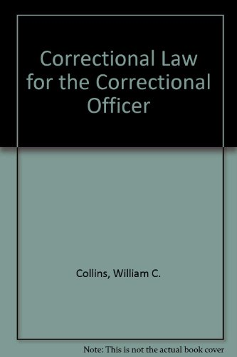 Correctional Law for the Correctional Officer 2nd 1997 9781569910665 Front Cover
