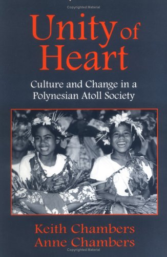 Unity of Heart Culture and Change in a Polynesian Atoll Society  2001 edition cover