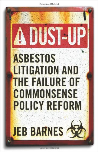 Dust-Up Asbestos Litigation and the Failure of Commonsense Policy Reform  2011 edition cover