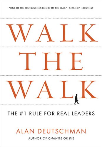Walk the Walk The Rule for Real Leaders  2011 edition cover