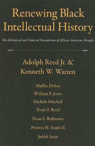 Renewing Black Intellectual History The Ideological and Material Foundations of African American Thought  2010 edition cover