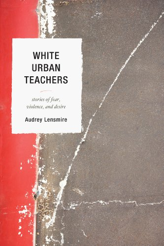 White Urban Teachers Stories  2012 9781610487665 Front Cover