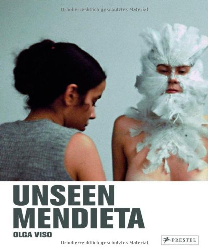 Unseen Mendieta The Unpublished Works of Ana Mendieta  2008 9783791339665 Front Cover