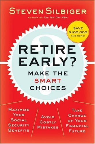 Retire Early? Make the Smart Choices  2005 9780060798666 Front Cover