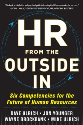 HR from the Outside In Six Competencies for the Future of Human Resources  2012 edition cover