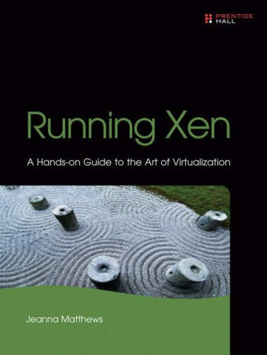 Running Xen A Hands-on Guide to the Art of Virtualization  2008 edition cover