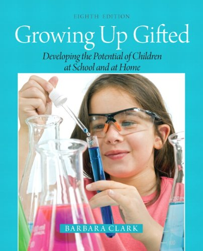 Growing up Gifted Developing the Potential of Children at School and at Home 8th 2013 (Revised) edition cover