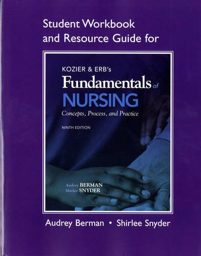 Student Workbook and Resource Guide for Kozier and Erb's Fundamentals of Nursing  9th 2012 edition cover