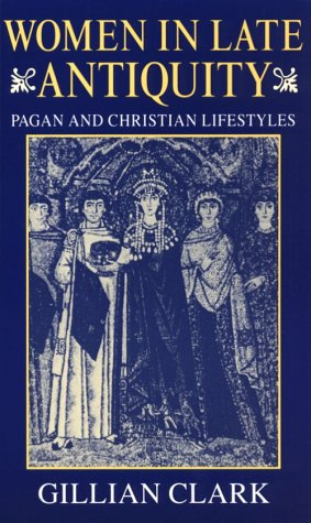 Women in Late Antiquity Pagan and Christian Life-Styles  1993 (Reprint) edition cover