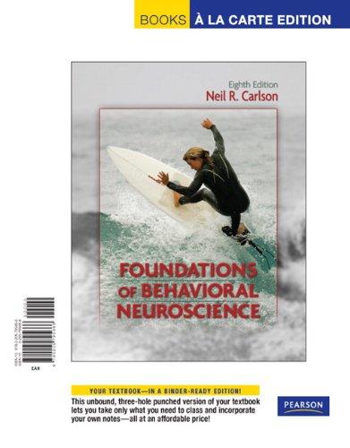 Foundations of Behavioral Neuroscience, Books a la Carte Edition  8th 2011 edition cover