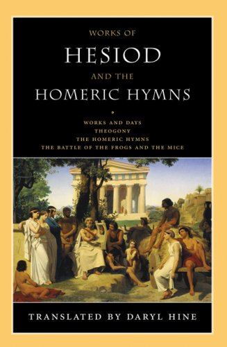 Works of Hesiod and the Homeric Hymns Works and Days - Theogony - The Homeric Hymns - The Battle of the Frogs and the Mice N/A edition cover