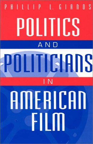 Politics and Politicians in American Film   1998 edition cover