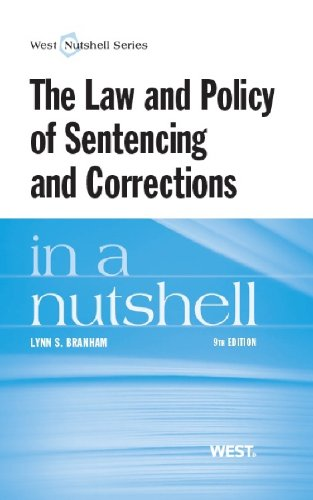 The Law and Policy of Sentencing and Corrections in a Nutshell:   2013 edition cover