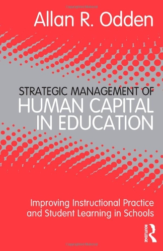 Strategic Management of Human Capital in Education Improving Instructional Practice and Student Learning in Schools  2011 edition cover