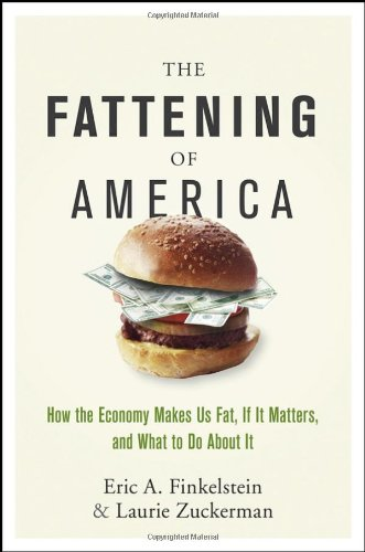 Fattening of America How the Economy Makes Us Fat, If It Matters, and What to Do about It  2008 edition cover