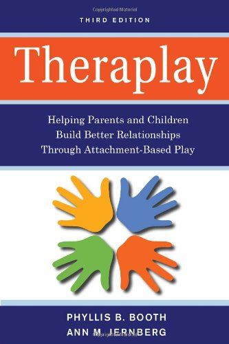 Theraplay Helping Parents and Children Build Better Relationships Through Attachment-Based Play 3rd 2010 edition cover