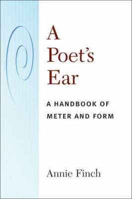 Poet's Ear A Handbook of Meter and Form  2012 9780472050666 Front Cover