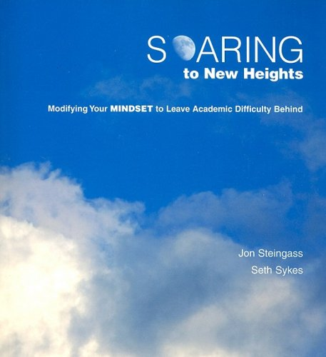 Soaring to New Heights Modifying Your MINDSET to Leave Academic Difficulty Behind  2008 edition cover