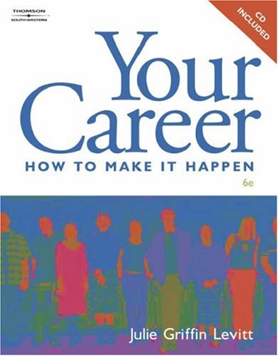 Your Career How to Make It Happen 6th 2006 (Revised) 9780538729666 Front Cover