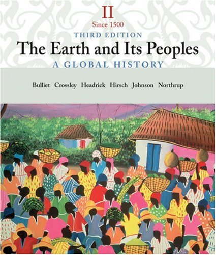 Earth and Its Peoples since 1500 A Global History 3rd 2005 edition cover