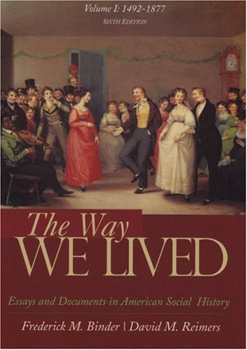 Way We Lived Essays and Documents in American Social History,1492-1877 6th 2008 edition cover