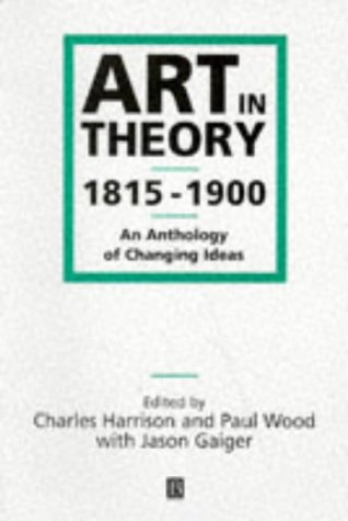 Art in Theory, 1815-1900 An Anthology of Changing Ideas  1998 edition cover