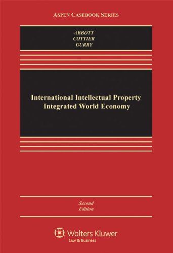 International Intellectual Property Integrated World Economy  2nd 2011 (Revised) 9780735599666 Front Cover