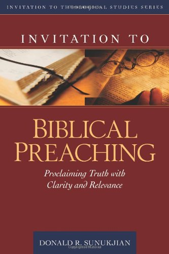 Invitation to Biblical Preaching Proclaiming Truth with Clarity and Relevance N/A edition cover