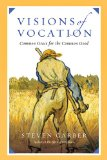 Visions of Vocation Common Grace for the Common Good N/A edition cover