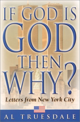 If God Is God... Then Why? Letters from New York City N/A edition cover