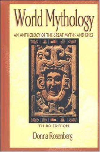 World Mythology An Anthology of Great Myths and Epics 3rd 1999 (Revised) 9780844259666 Front Cover