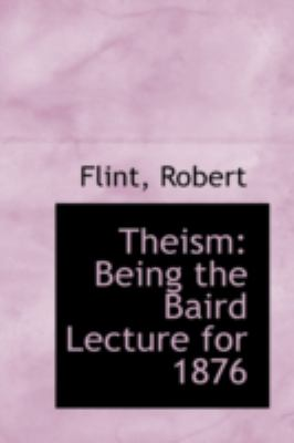 Theism Being the Baird Lecture For 1876 N/A 9781113187666 Front Cover