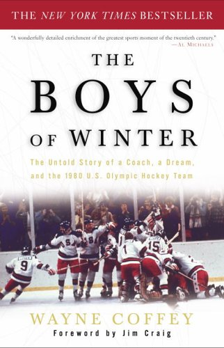Boys of Winter The Untold Story of a Coach, a Dream, and the 1980 U. S. Olympic Hockey Team N/A edition cover