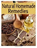 Natural Homemade Remedies - the Ultimate Recipe Guide  N/A 9781494248666 Front Cover