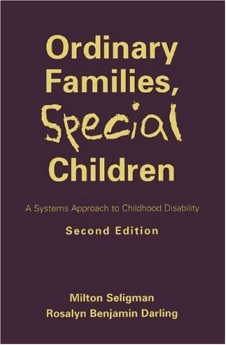 Ordinary Families, Special Children, Second Edition A Systems Approach to Childhood Disability 2nd 1999 (Revised) edition cover