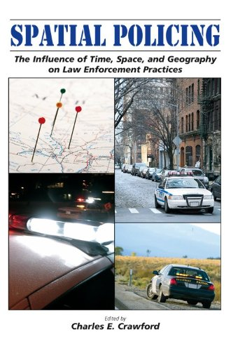 Spatial Policing The Influence of Time, Space, and Geography on Law Enforcement Practices  2009 edition cover
