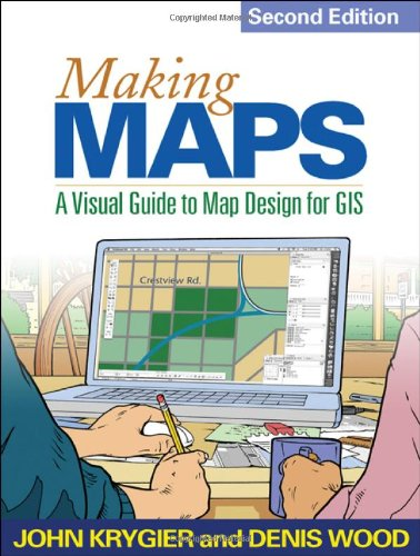 Making Maps, Second Edition A Visual Guide to Map Design for GIS 2nd 2011 (Revised) edition cover