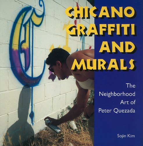 Chicano Graffiti and Murals The Neighborhood Art of Peter Quezada  2011 edition cover
