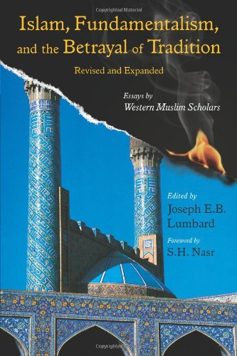 Islam, Fundamentalism, and the Betrayal of Tradition Essays by Western Muslim Scholars  2009 (Revised) edition cover