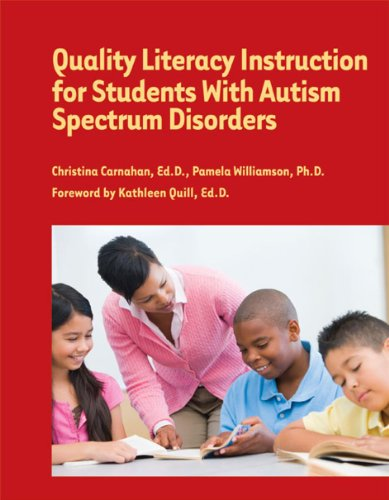 Quality Literacy Instruction for Students with Autism Spectrum Disorders   2010 edition cover