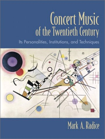 Concert Music of the Twentieth Century Its Personalities, Institutions, and Techniques  2003 edition cover