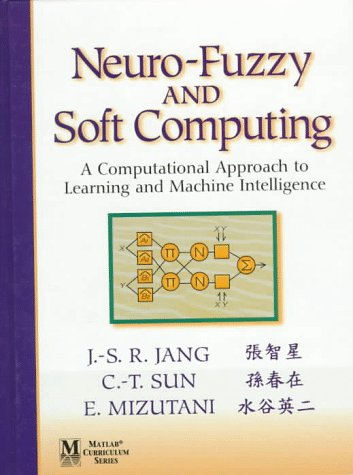 Neuro-Fuzzy and Soft Computing A Computational Approach to Learning and Machine Intelligence  1997 edition cover